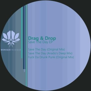 Drag & Drop - Save The Day EP incl. ARADO remix