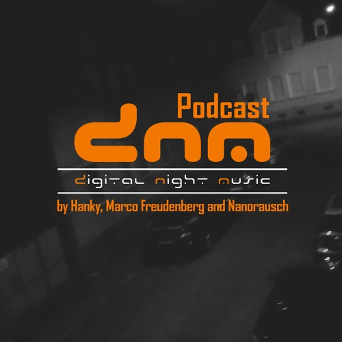 Digital Night Music Podcast by Hanky, Marco Freudenberg & Nanorausch