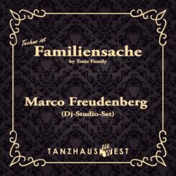 Marco Freudenberg - Techno ist Familiensache (Studio-Mix)