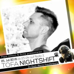 25.07.2018 - ToFa Nightshift mit Marco Freudenberg