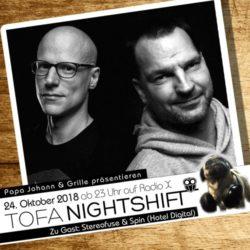 ToFa Nightshift mit Stereofuse und Spin