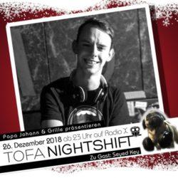 26.12.2018 - ToFa Nightshift mit Seyed Key