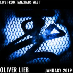 Oliver Lieb LIVE at Tanzhaus West - 3 hours full set from January 1st 2019