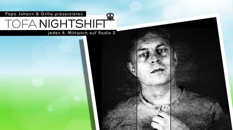 ToFa Nightshift auf RadioX – Zu Gast: Oliver Lieb