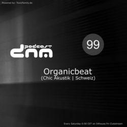 Digital Night Music Podcast 099 mixed by Organicbeat