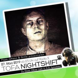 27.03.2019 - ToFa Nightshift mit Oliver Lieb