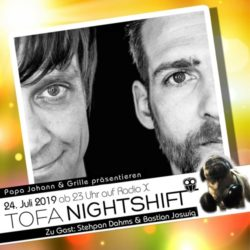 24.07.2019 - ToFa Nightshift mit Stephan Dahms & Bastian Joswig