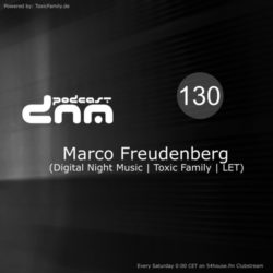 Digital Night Music Podcast 130 mixed by Marco Freudenberg