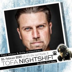 26.02.2020 - ToFa Nightshift mit Tom Wax